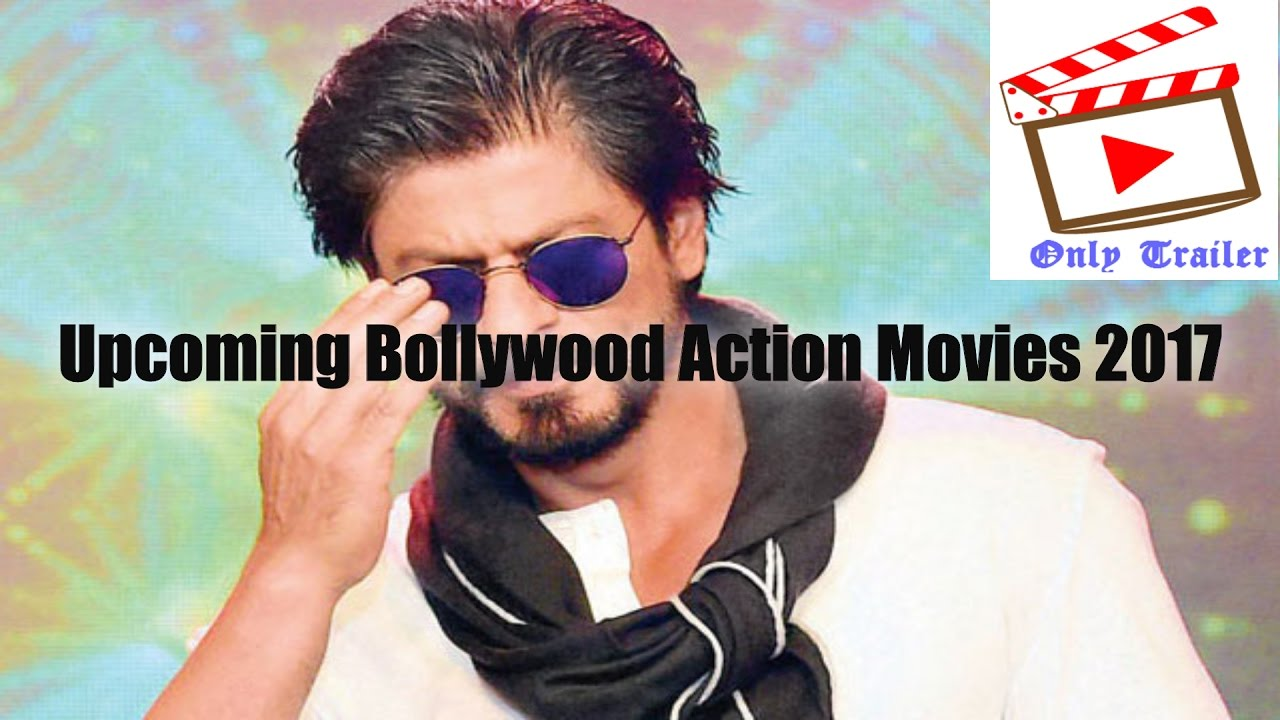 upcoming bollywood action movies 2017 trailer – Only Trailer