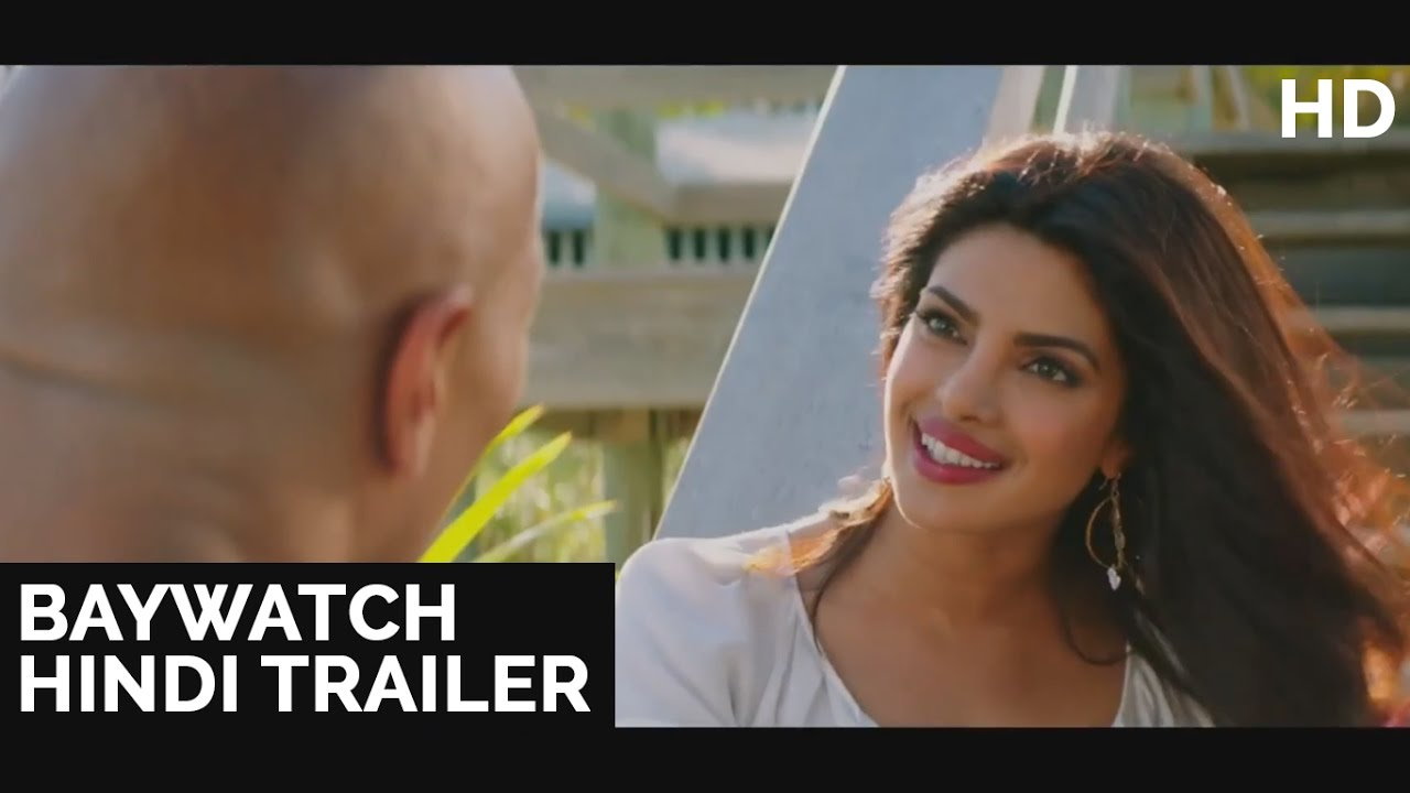 Bollywood Trailers: Baywatch (2017) Official Hindi Trailer | Priyanka Chopra, Dwayne Johnson