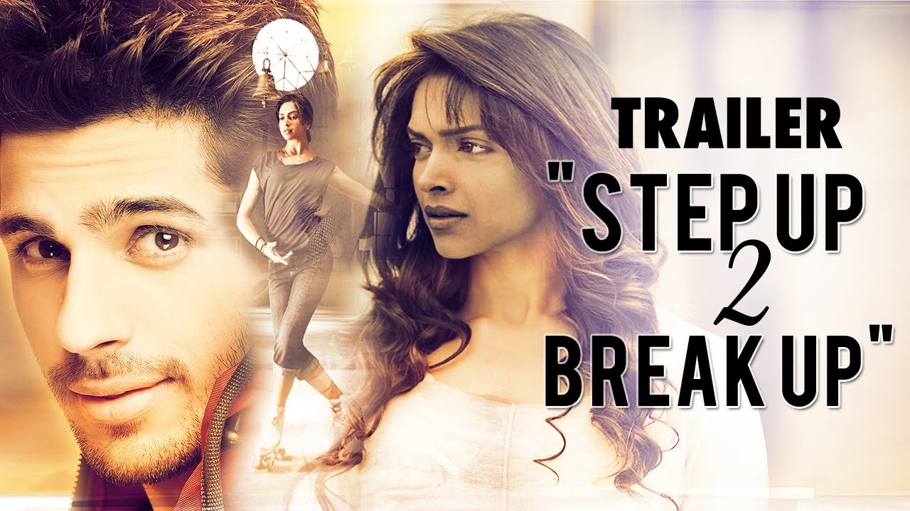 "Deepika Padukone & Sidharth Malhotra in ""Step Up 2 Break Up"" – Trailer (HD)"