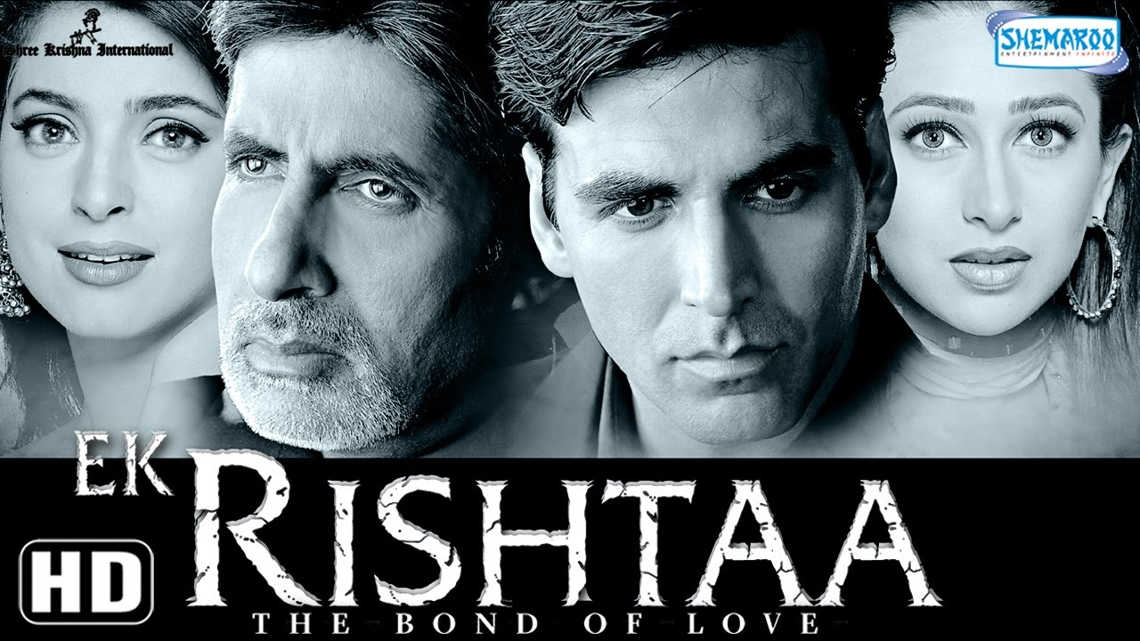 Ek Rishtaa {HD} – Amitabh Bachchan – Akshay Kumar – Karisma Kapoor – Juhi Chawla – Hindi Full Movie